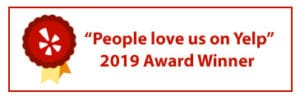 """People love us on Yelp"" 2019 Award Winner"